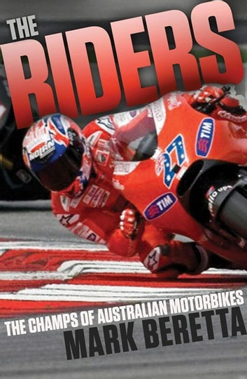 The Riders - Australia's Motorbike Champs ebook by Mark Beretta