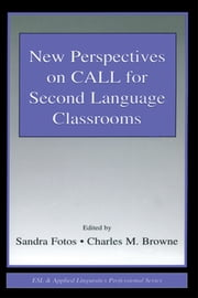 New Perspectives on CALL for Second Language Classrooms ebook by Sandra Fotos,Charles M. Browne