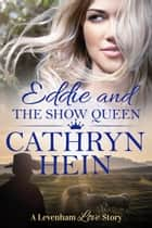 Eddie and the Show Queen ebook by Cathryn Hein