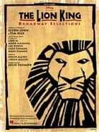The Lion King - Broadway Selections (Songbook) ebook by Elton John, Tim Rice