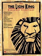 The Lion King - Broadway Selections (Songbook) ebook by Elton John,Tim Rice