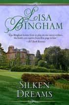 Silken Dreams ebook by Lisa Bingham