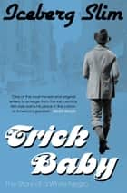 Trick Baby ebook by Iceberg Slim