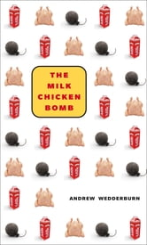 The Milk Chicken Bomb ebook by Andrew Wedderburn
