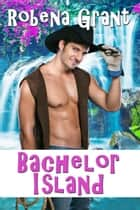 Bachelor Island ebook by Robena  Grant