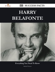 Harry Belafonte 173 Success Facts - Everything you need to know about Harry Belafonte ebook by Rachel Flowers