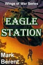 Eagle Station ebook by Mark Berent