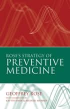 Rose's Strategy of Preventive Medicine ebook by Geoffrey Rose, Kay-Tee Khaw, Michael Marmot