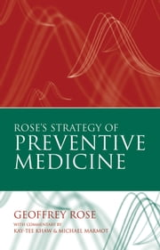 Rose's Strategy of Preventive Medicine ebook by Geoffrey Rose,Kay-Tee Khaw,Michael Marmot
