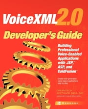 VoiceXML 2.0 Developer's Guide ebook by Dream Tech Software India Inc