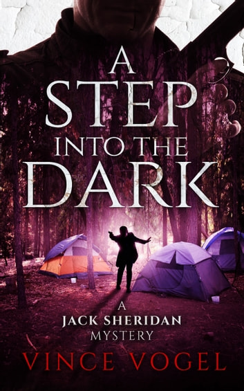 A Step into the Dark - A Jack Sheridan Mystery ebook by Vince Vogel