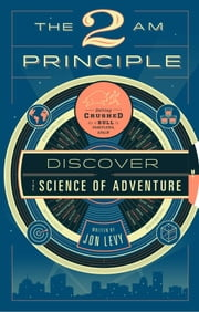 The 2 AM Principle - Discover the Science of Adventure ebook by Jon Levy