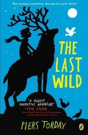 The Last Wild ebook by Piers Torday