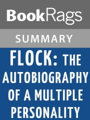 Flock: The Autobiography of a Multiple Personality by Joan Frances Casey Summary & Study Guide ebook by BookRags