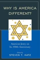 Why Is America Different? ebook by Steven T. Katz
