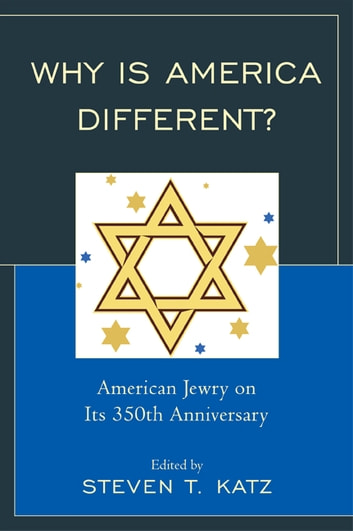 Why Is America Different? - American Jewry on its 350th Anniversary ebook by