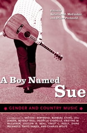 A Boy Named Sue - Gender and Country Music ebook by Kristine M. McCusker,Diane Pecknold