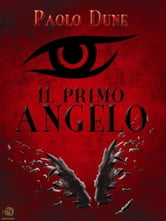 Il primo angelo ebook by Paolo Dune