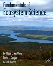 Fundamentals of Ecosystem Science ebook by Kathleen C. Weathers,David L. Strayer,Gene E. Likens