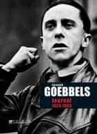 Journal de Joseph Goebbels 1923-1933 ebook by Jospeh Goebbels