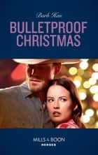 Bulletproof Christmas (Mills & Boon Heroes) (Crisis: Cattle Barge, Book 6) ebook by Barb Han