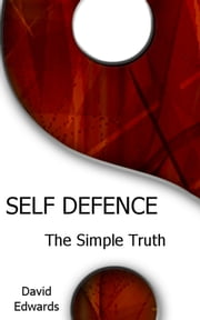 Self Defence: The Simple Truth ebook by David Edwards