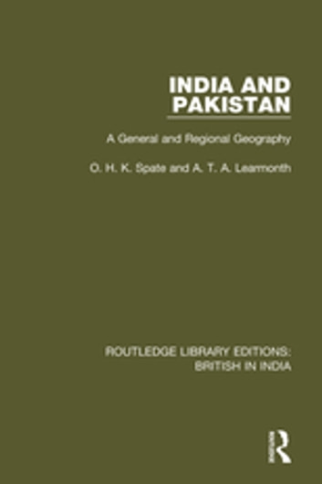India and Pakistan - A General and Regional Geography ebook by O.H.K. Spate,A.T.A. Learmonth