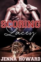 Scoring Lacey ebook by Jenna Howard