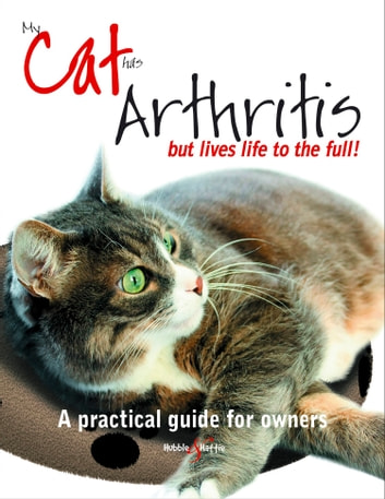 My cat has arthritis ... - ... but lives life to the full! ebook by Gill Carrick