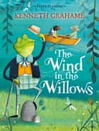 The Wind in the Willows - Faber Children's Classics ebook by
