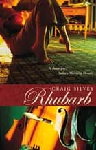Rhubarb ebook by Craig Silvey