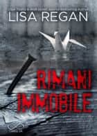 Rimani Immobile - Jocelyn Rush vol. 1 ebook by Lisa Regan, Ilaria Scorrano