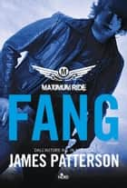Maximum Ride: Fang ebook by James Patterson