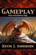 Gameplay ebook by Kevin J. Anderson
