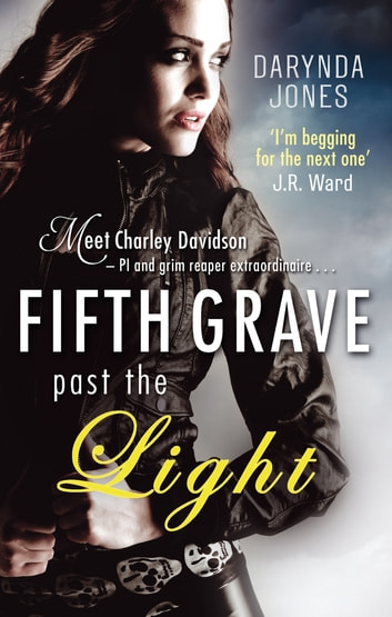 Fifth Grave Past the Light - Number 5 in series ebook by Darynda Jones