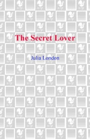 The Secret Lover ebook by Julia London