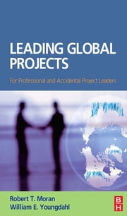 Leading Global Projects ebook by William Youngdahl,Robert T. Moran
