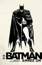 Batman - Année un eBook by Frank Miller, Ed Brubaker, David Mazzucchelli,...