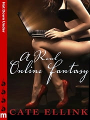 A Real Online Fantasy: Hot Down Under ebook by Cate Ellink