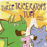 The Three Triceratops Tuff - With Audio Recording ebook by Stephen Shaskan, Stephen Shaskan