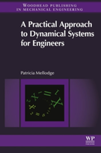 A Practical Approach to Dynamical Systems for Engineers ebook by Patricia Mellodge