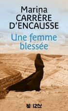 Une femme blessée ebook by Marina CARRERE d'ENCAUSSE