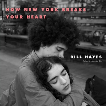How New York Breaks Your Heart ebook by Mr. Bill Hayes