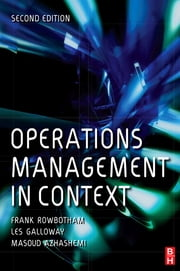 Operations Management in Context ebook by Frank Rowbotham,Masoud Azhashemi,Les Galloway