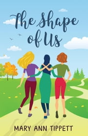 The Shape of Us ebook by Mary Ann Tippett