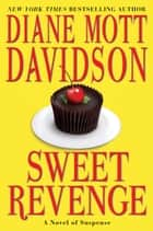 Sweet Revenge ebook by Diane Mott Davidson