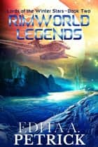 Rimworld Legends - Lords of the Winter Stars - Book Two, #2 ebook by Edita A. Petrick