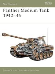 Panther Medium Tank 1942-45 ebook by Stephen Hart,Jim Laurier