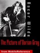 The Picture Of Dorian Gray (Mobi Classics) ebook by Oscar Wilde