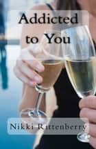 Addicted to You ebook by